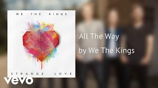 We The Kings - All The Way