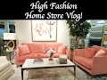 Come with Me to HIGH FASHION HOME!