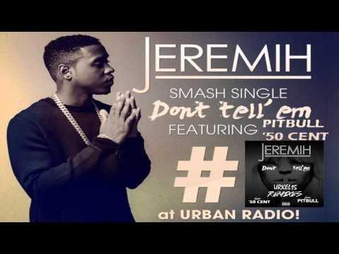 Jeremih ft 50 Cent & Pitbull '' Don't Tell Em ''  ( Urkel15 Remix )