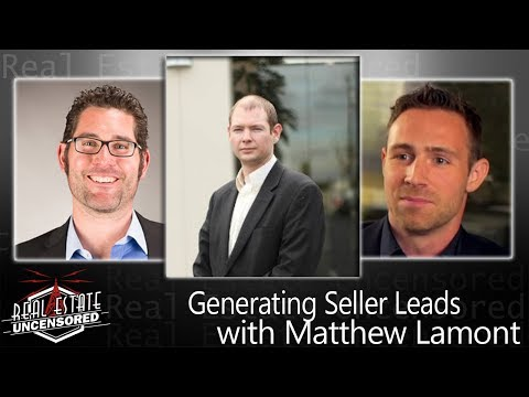 Generating and Closing Seller Leads with Matthew Lamont