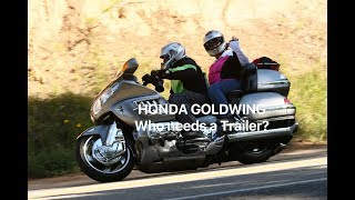 Honda Goldwing Who Needs a Trailer