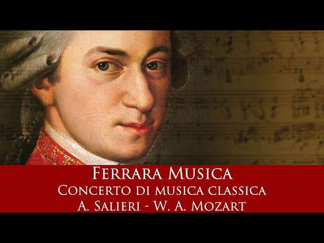 Ferrara Musica - Concerto di musica classica - A. Salieri - W. A. Mozart