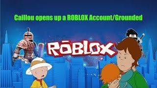 Caillou opens up a ROBLOX account/grounded
