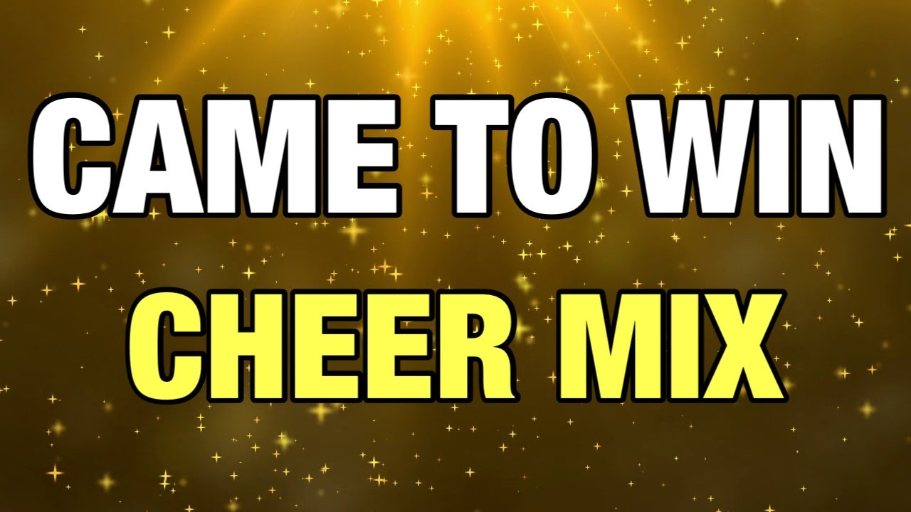 Cheer Mix 2021 - Came To Win!