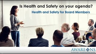 Is Health & Safety on Your Agenda? Health and Safety for Board Members - AWARE-NS