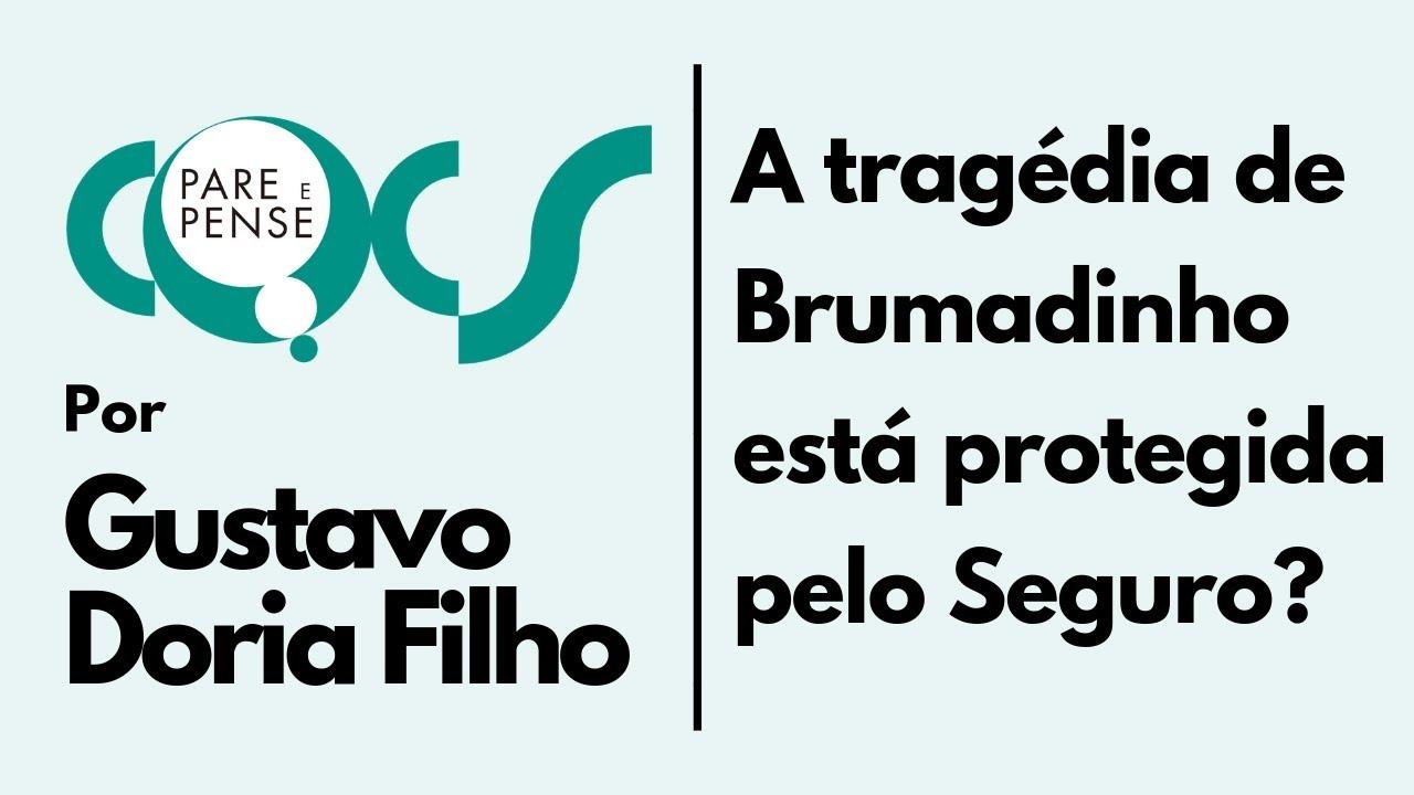 A tragédia de Brumadinho está protegida pelo Seguro? Confira no Pare e Pense por Gustavo Doria