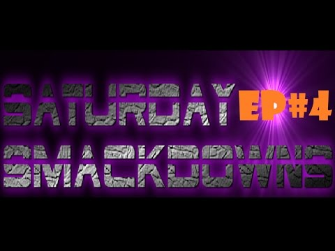 KILLING GOD AND HM SLAVES!!! : Saturday Smackdowns With Noah : Episode 4