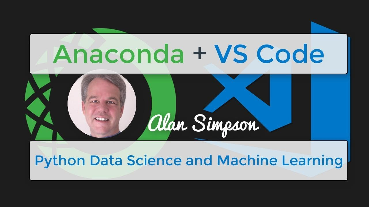 Beginner Anaconda and Machine Learning with VS Code