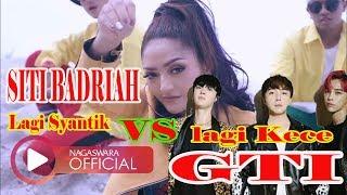 Lagi syantik siti badriah vs Lagi Kece GTI Boy Band Korea