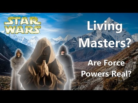 LIVING MASTERS: Are Force Powers Real?