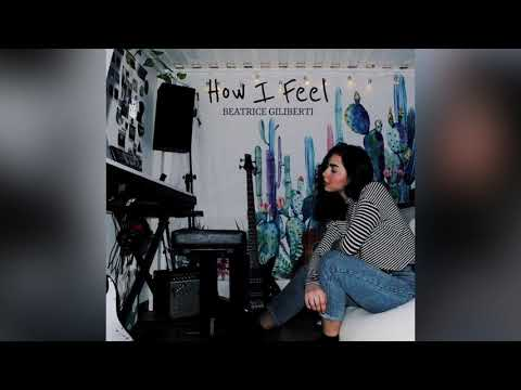 How I Feel (Acoustic) di Beatrice Giliberti