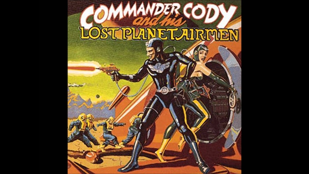 Commander Cody And His Lost Planet Airmen - Rock That Boogie