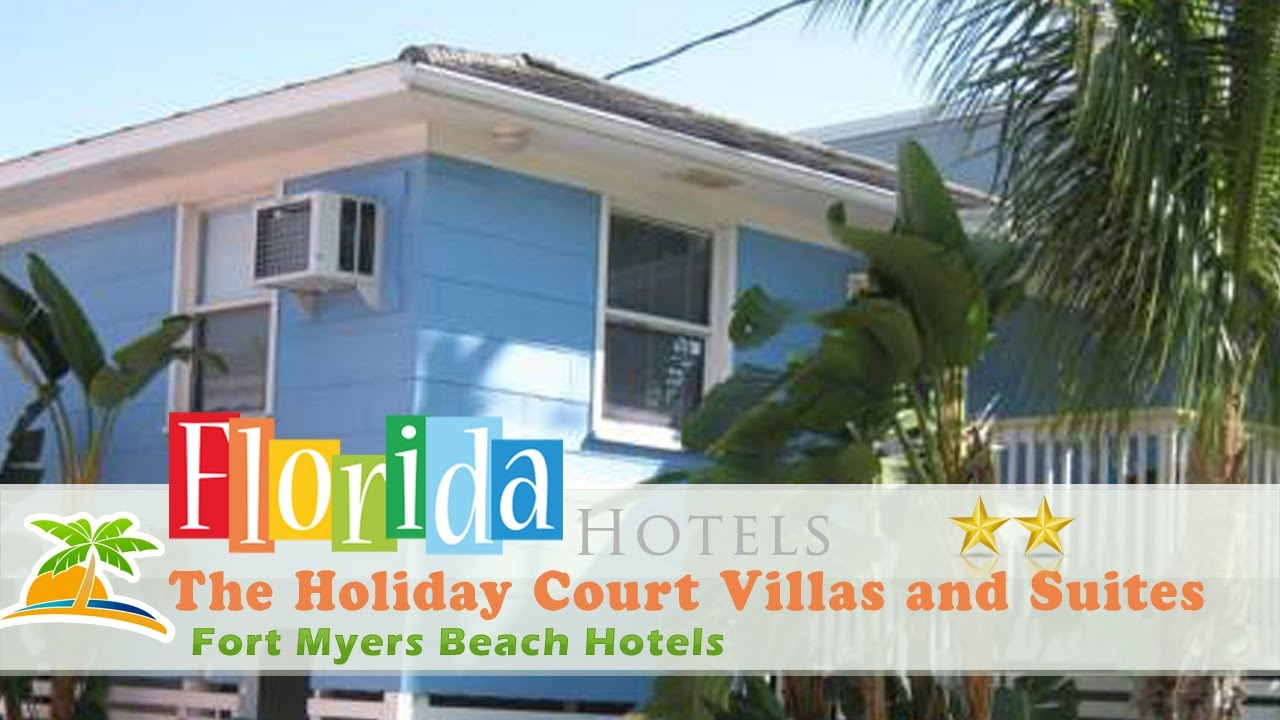 The Holiday Court Villas And Suites Fort Myers Beach Hotels Florida