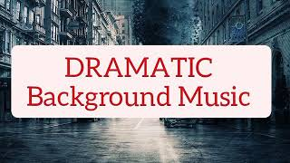 dramatic background free music download| royalty-free dramatic background music