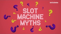 Slot Machine MYTHS and The TRUTH About Slots