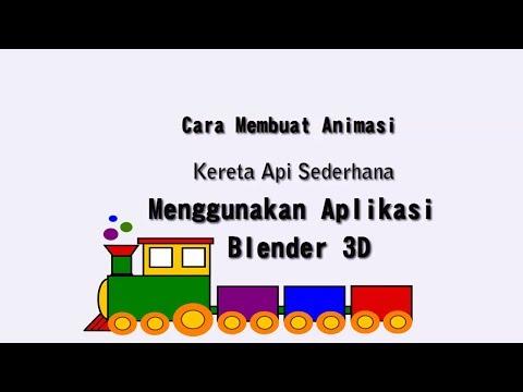 Cara Mudah Membuat Animasi Kereta Api Sederhana Di Blender 3d