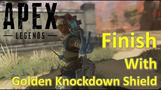 APEX LEGENDS HIGHLIGHT : Finish with Golden Knockdown shield