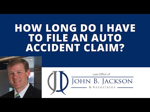 How long do I have to file an auto accident claim?