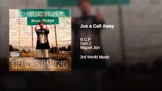 B.C.P FT DON J & MIGUEL JON-JUS A CALL AWAY(NEW 2015)
