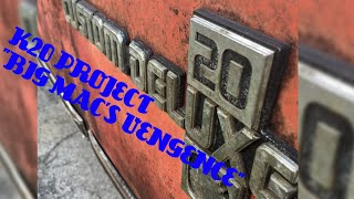 Video K20 Project: Big Mac's Vengence Chevy K20 Build download MP3, 3GP, MP4, WEBM, AVI, FLV Juli 2018
