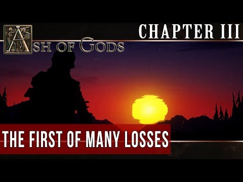 ASH OF GODS: Chapter III - The First Of Many Losses