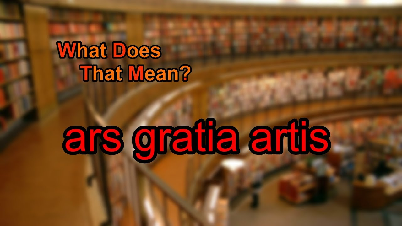 what does ars gratia artis mean youtube
