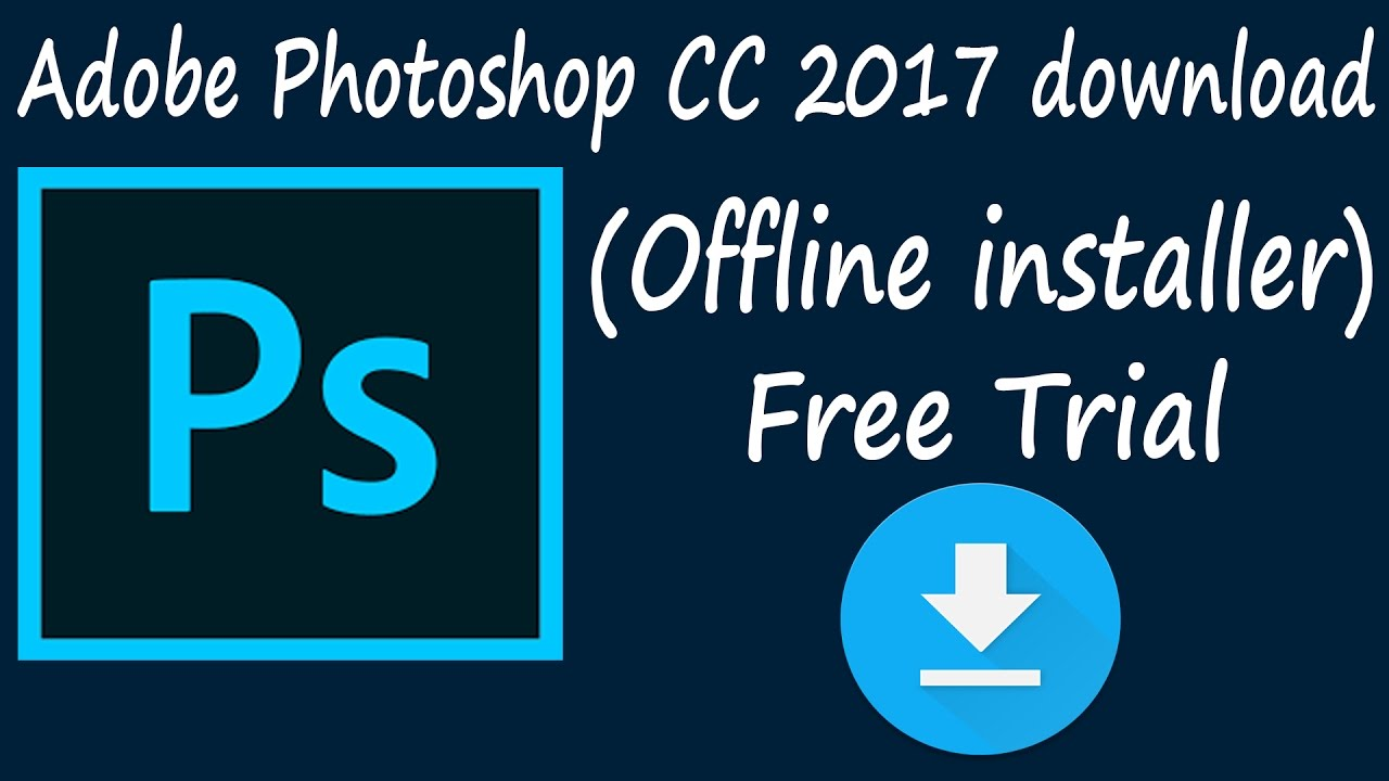 adobe photoshop cc 2017 trial download
