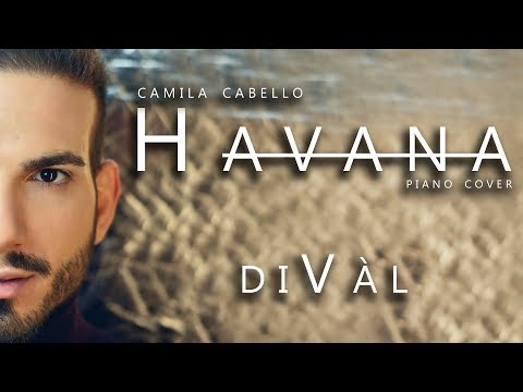 Havana - Camila Cabello Ft. Young Thug | DiVàl Cover
