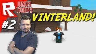 VINTERLAND! - Roblox Lumber Tycoon 2 Dansk Ep 2