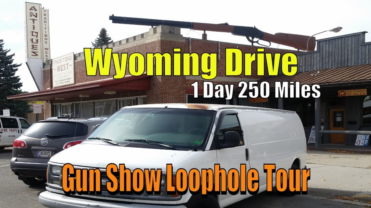 Wyoming Drive 1 Day 250 Miles Gun Show Loophole Tour Dug Up Museum