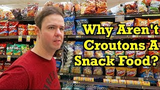 Why Aren't Croutons A Snack Food?