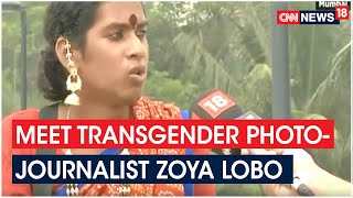Mumbai's Only Transgender Photo-Journalist Zoya Lobo Battles Stereotypes To Carve Her Own Niche