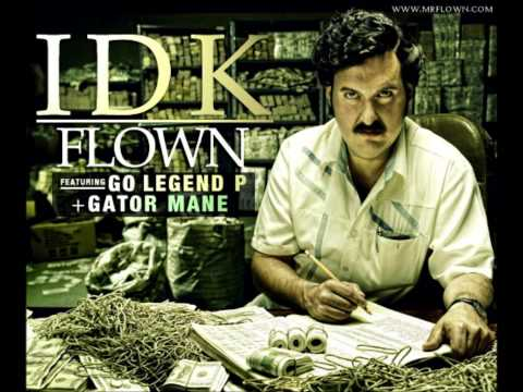 Flown - IDK ft. Go Legend P + Gator Manre [Unsigned Artist]