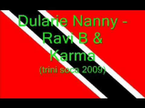 Dularie Nanny - Ravi B ft Karma (Trini Chutney 2009)