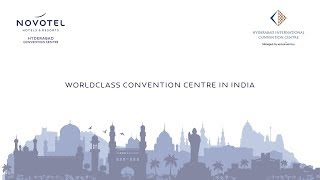Hyderabad International Convention Centre, India – state-of-the-art pillar less convention centre!