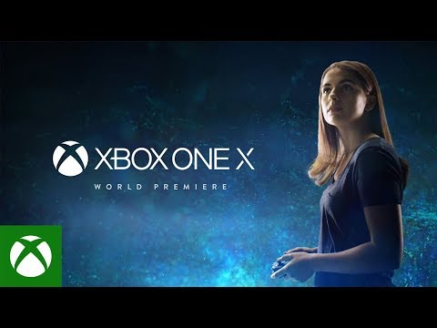 Xbox One X – E3 2017 – World Premiere 4K Trailer