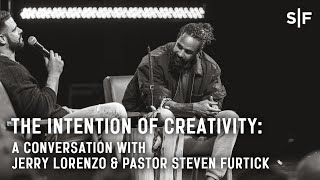 The Intention of Creativity: A Conversation with Jerry Lorenzo & Pastor Steven Furtick