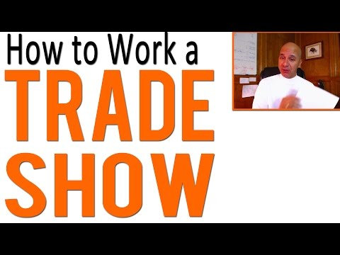 Trade Shows - 3 Tips on How to Work a Trade Show