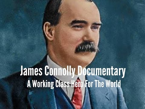 James Connolly Documentary A Working Class Hero For The World