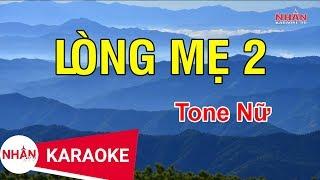 Karaoke Lòng Mẹ 2 Tone Nữ | Nhan KTV