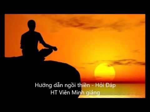 Hướng dẫn ngồi thiền - Hỏi Đáp - HT Viên Minh giảng