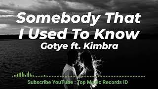 Somebody That I Used To Know - Gotye ft. Kimbra   Lagu Viral