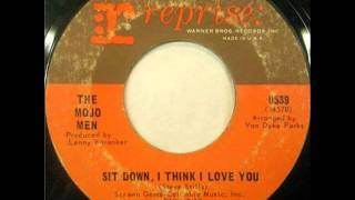 The Mojo Men - Sit Down, I Think I Love You