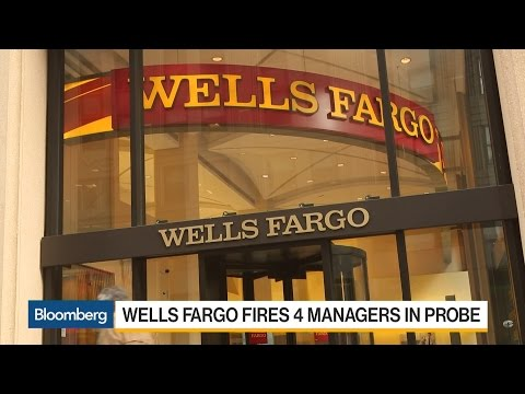 Wells Fargo Fires Four Managers Over Account Scandal