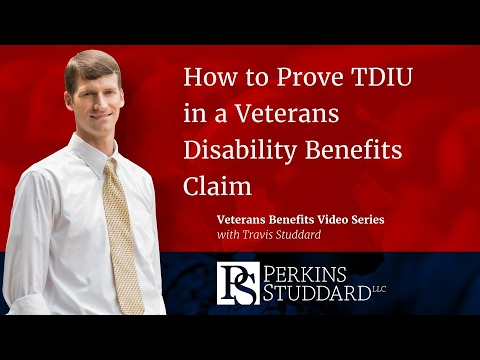 How to Prove TDIU in a Veterans Disability Benefits Claim