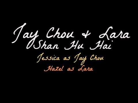 [DUET] Jay Chou & Lara - Shan Hu Hai