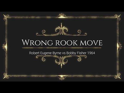 Wrong Rook Move: Robert Eugene Byrne Vs Bobby Fisher 1964 Chess