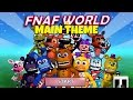 Download FNaF World Main Menu Theme Song Extended