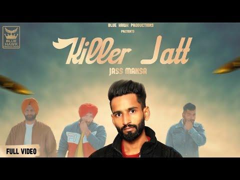 KILLER JATT | Full Video | Jass Mansa Ft Suman Akhtar | New Punjabi Songs 2019 | Punjabi Songs