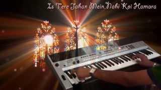 Ek tuhi bharosa Ek tuhi sahara - Pukar (Instrumental)